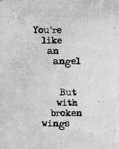 You're like an angel..