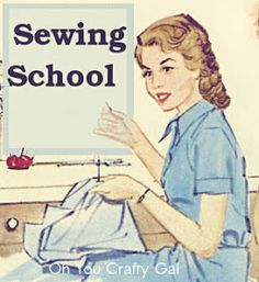 Oh You Crafty Gal: Sewing School: Lesson 1 Welcome and Intro to Sewing