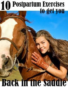 10 Postpartum Exercises to get you Back in the Saddle! | Savvy Horsewoman