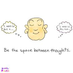 Buddha Doodle - 'Space'by Mollycules♥ share the daily love of Buddha Doodles with you friends ♥ Brought to you by the ASC. Creating Sovereign Governance Systems for all people asc. Mindfulness Training, Mindfulness Meditation, Meditation Buddhism, Vipassana Meditation, Morning Meditation, Chakra Meditation, Guided Meditation, Tiny Buddha, Little Buddha