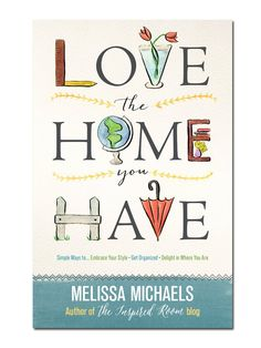 Book – Love the Home You Have FREE download