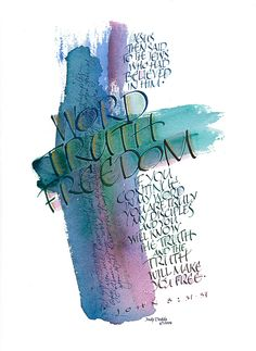 Word Truth Freedom ~::~ Judy Dodds, Penscriptions Calligraphy