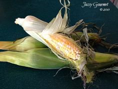 Cook Sweet Corn without Shucking! | Jazzy Gourmet