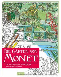 Die Gärten von Monet: Ein wunderbares Ausmalbuch Malprodukte für Erwachsene: Amazon.de: Marina Vandel: Bücher