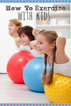 How To Exercise With Kids