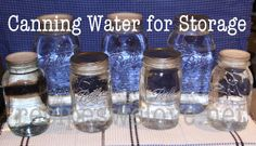 Canning Water --to have on hand in case of an emergency