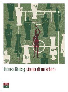 """Litania di un arbitro"" di Thomas Brussig"