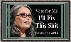 Roseanne Barr for sure!