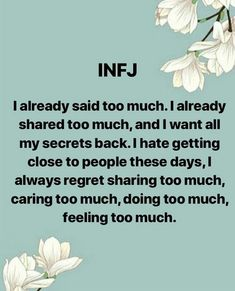 INFJ Struggles Quote I already said too much. I already shared too much, and I want all my secrets back. I hate getting close to people these days. I always regret sharing too much, caring too much, doing too much, feeling too much. Infj Mbti, Enfj, Infj Problems, Infj Type, Infj Personality, Thats The Way, Life Lessons, Feelings, Mindfulness