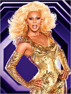 RuPaul for his outrageous courage and amazing good looks, in and out of drag