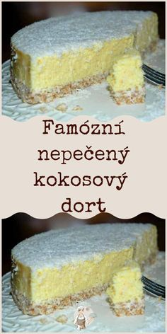 Famózní nepečený kokosový dort Czech Recipes, Healthy Sweets, Cheesecakes, Baking Recipes, Deserts, Food And Drink, Vegan, Cookies, Kitchens