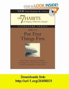 Habit 3 Put First Things First The Habit of Integrity and Execution (7 Habits of Highly Effective People Signature) (9781929494897) Stephen R. Covey , ISBN-10: 1929494890  , ISBN-13: 978-1929494897 ,  , tutorials , pdf , ebook , torrent , downloads , rapidshare , filesonic , hotfile , megaupload , fileserve