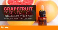 You don't have to eat a full grapefruit to get all the health benefits. Grapefruit essential oil can help you lose weight, bust stress and reduce sugar cravings.