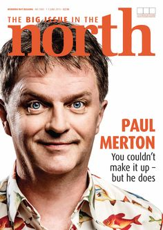 Magazine available from June 1-7 2015 featuring the very funny Paul Merton. More info here: https://www.facebook.com/bigissueinthenorth/photos/a.380289709311.157897.141153619311/10153424516429312/?type=1&theater