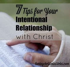 Not sure how to be intentional when developing your relationship with Christ? These 7 simple tips make a huge difference!