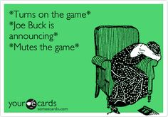 ...every time.  I miss Jack Buck too!  I muted the TV every time when Joe's dad announced on the radio.