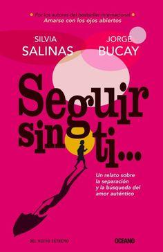 Seguir sin ti - Jorge Bucay & Silvia Salinas | Multiformato...
