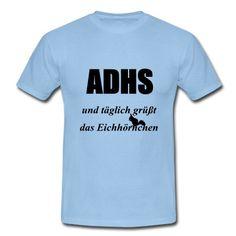 """""""ADHS - und täglich grüßt das Eichhörnchen"""" Witziges und nettes Design für Leute mit ADHS. Tolle Shirts und Geschenke."""