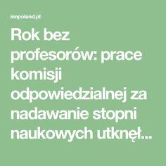 Rok bez profesorów: prace komisji odpowiedzialnej za nadawanie stopni naukowych utknęły w martwym punkcie | INNPoland.pl