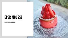Eper mousse, ropogós levelessel Izu, Mousse, Watermelon, Fruit, Food, Essen, Meals, Yemek, Eten