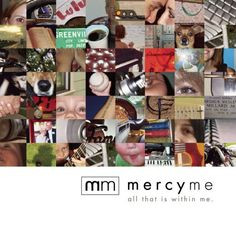 Mercy Me - All that is within me