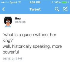 Well seeing as the top two longest serving monarchs are both woman shows a queen doesn't need a king to rule
