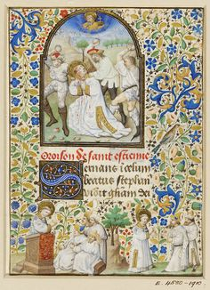 | Dunois Master | V The miniature on this leaf comes from a Book of Hours, a type of prayer book used by lay people. It shows scenes from the life of St Stephen, who was the earliest Christian martyr. His life is described in the New Testament book of the Acts of the Apostles. He was accused of speaking blasphemous words against the God of Moses and was taken in front of the Sanhedrin (the highest court of justice and supreme council in ancient Jerusalem). He was stoned to death.