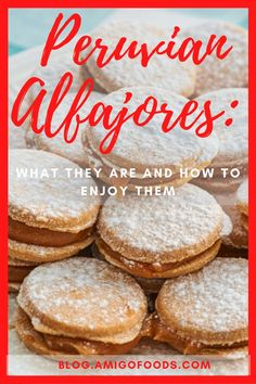 Peruvian Alfajores: What They Are and How to Enjoy Them - The Best Latin & Spanish Food Articles & R - Augustin Kinde Peruvian Desserts, Peruvian Dishes, Peruvian Cuisine, Peruvian Recipes, Latin American Food, Latin Food, Fun Desserts, Dessert Recipes, Holiday Desserts
