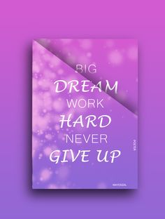 #big #dream #work #hard #nevergiveup #colorinspiration #posterart #posterdesign #poster #graphic #graphicdesign #photoshoptutorialeffect #photoshop Never Give Up, Dream Big, Color Inspiration, Work Hard, Photoshop, Graphic Design, Poster, Working Hard, Posters