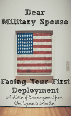 Dear Military Spouse facing your first deployment - a letter of encouragement and empowerment from one spouse to another!