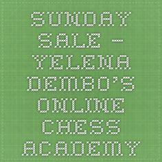 Sunday Sale – Yelena Dembo's Online Chess Academy Chess, Periodic Table, Sunday, Bullet Journal, Books, Gingham, Periodic Table Chart, Domingo, Libros