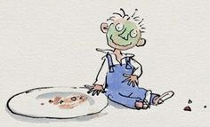 On Pancake Day. Don't eat too many! Quentin Blake