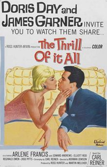 The Thrill of It All (1963) is a romantic comedy film directed by Norman Jewison starring Doris Day, James Garner, Arlene Francis, and ZaSu Pitts.