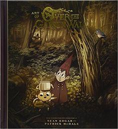 Amazon.com: The Art of Over the Garden Wall (9781506703763): Patrick McHale, Sean Edgar: Books
