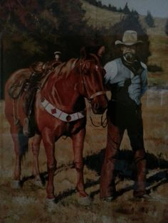 I actually do own this one...painting of my daddy when he lived in Wyoming