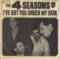 The Four Seasons,I've Got You Under My Skin from 1966 written by Cole Porter 20th Century Music, Frankie Valli, Michael Jackson Thriller, Roxy Music, Classic Rock And Roll, 45 Records, Under My Skin, Jersey Boys, The Four