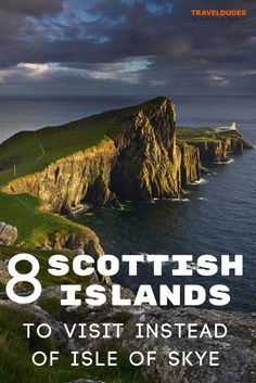 An off the beaten path travel guide to exploring the Scottish Isles. 8 islands to visit instead of Isle of Skye. Best of travel in Scotland.   Blog by Travel Dudes: Community for Travelers, by Travelers!