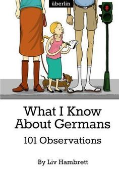 """What I Know About Germans: 101 Observations"" is a hilarious tribute to the quirks and character traits of a nation, lovingly compiled by an Australian writer living in Germany. What started as an article on expat website überlin soon became an onli. German Language Learning, Spanish Language, French Language, North Rhine Westphalia, Learn German, Learn French, Hilarious, Funny, Germany Travel"