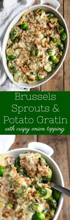 Brussels Sprouts and Potato Gratin with Crispy Onion Topping #brusselssprouts #potatoes #gratin #cheese #casserole #thanksgiving #christmas #recipe