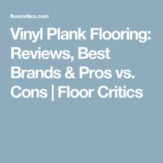 Vinyl Plank Flooring: Reviews, Best Brands & Pros vs. Cons | Floor Critics