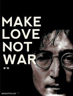 John Lennon Quotes Make love not war