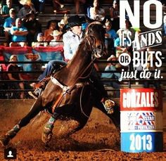 Just Do It barrel racing rodeo cowgirl Rodeo Quotes, Cowboy Quotes, Cowgirl Quote, Equestrian Quotes, Equine Quotes, Western Quotes, Rodeo Cowgirl, Hunting Quotes, Equestrian Problems