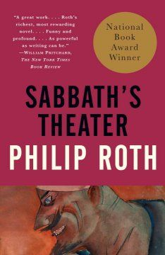 1995 - Sabbath's Theater by Philip Roth - The death of his mistress sends Mickey Sabbath, an audacious libertine and onetime producer, on a psychic journey into his past.
