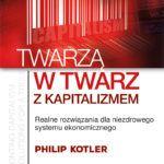"""Twarzą w twarz z kapitalizmem"" –  Philip Kotler – recenzja"