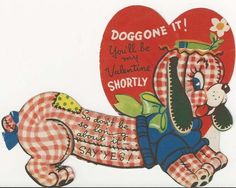 Cute calico dachshund can't wait to belong to someone. He has such a chubby bum. Valentine Images, My Funny Valentine, Vintage Valentine Cards, Little Valentine, Cat Valentine, Vintage Greeting Cards, Vintage Holiday, Vintage Postcards, Happy Valentines Day