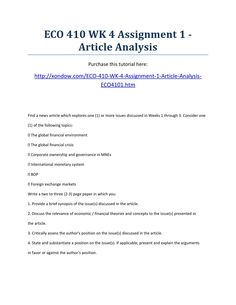 Eco 410 week 4 assignment 1 article analysis strayer university new  aECO 410 WK 4 Assignment 1 - Article Analysis Purchase this tutorial here: http://xondow.com/ECO-410-WK-4-Assignment-1-Article-Analysis-ECO4101.htm   Find a news article which explores one (1) or more issues discussed in Weeks 1 through 3. Consider one (1) of the following topics: • The global financial environment • The global financial crisis • Corporate ownership and governance in MNEs • International monetary system •…