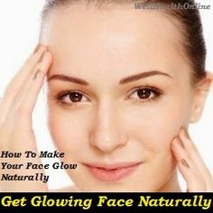 How To Make Your Face Glow Naturally #glowingface #beauty #naturalface #beauty