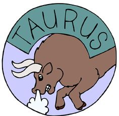 #TAURUS  Sign: The Bull   Ruling planet: Venus  Ruling house: 2nd house  Element: Earth  Compatible zodiac sign: Virgo, Leo, Scorpio, Aries and Capricorn   Incompatible zodiac sign: Aquarius, Pisces   Span/Date: April 20-May 20  General forecast 2015: