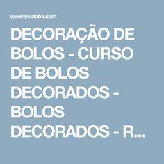 DECORAÇÃO DE BOLOS - CURSO DE BOLOS DECORADOS - BOLOS DECORADOS - RECEITA DE BOLO DECORADO - YouTube