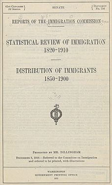 Dillingham Commission was created due to the extensive numbers of immigrants coming into the United States. This was a record that kept track of the immigrants who entered so the government could place restrictions and laws against immigration because it was becoming uncontrollable.